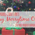 Disney Cruise Line's Very Merrytime Cruises – the most wonderful sailings of the year!