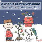 A Charlie Brown Christmas Movie Night & Holiday Party Ideas