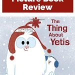 The Thing about Yetis by Vin Vogel {A Picture Book Review}
