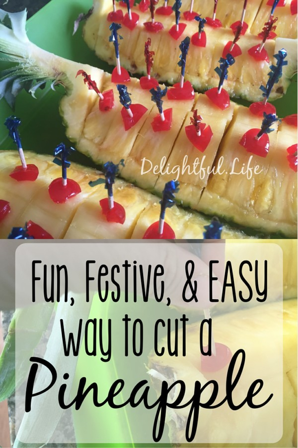festive and easy way to cut a pineapple