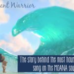 An Innocent Warrior: The story behind that hauntingly beautiful song on the Moana soundtrack