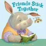 Friends Stick Together – a New Picture Book from Hannah E. Harrison